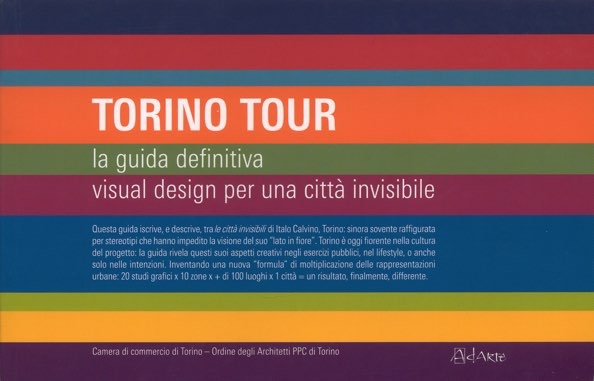 Turin Tour. The ultimate guide. Visual design for an invisibile city