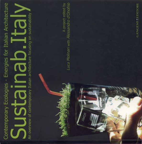 Sustainab.Italy. Contemporary Ecologies. Energies for Italian Architecture